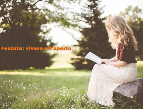 #estate: tempo di vivere all'aperto